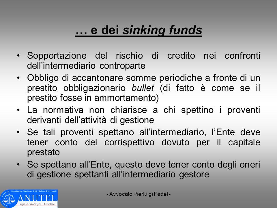 - Avvocato Pierluigi Fadel - … e dei sinking funds Sopportazione del rischio di credito nei confronti dellintermediario controparte Obbligo di accanto