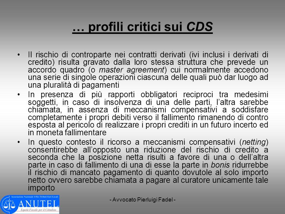 - Avvocato Pierluigi Fadel - … profili critici sui CDS Il rischio di controparte nei contratti derivati (ivi inclusi i derivati di credito) risulta gr