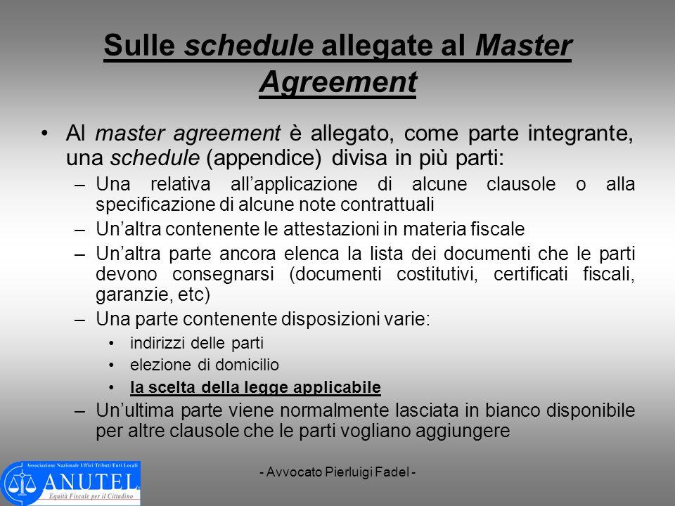 - Avvocato Pierluigi Fadel - Sulle schedule allegate al Master Agreement Al master agreement è allegato, come parte integrante, una schedule (appendic
