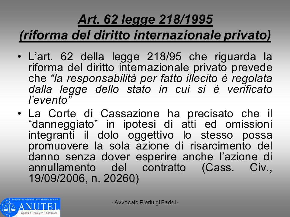 - Avvocato Pierluigi Fadel - Art. 62 legge 218/1995 (riforma del diritto internazionale privato) Lart. 62 della legge 218/95 che riguarda la riforma d