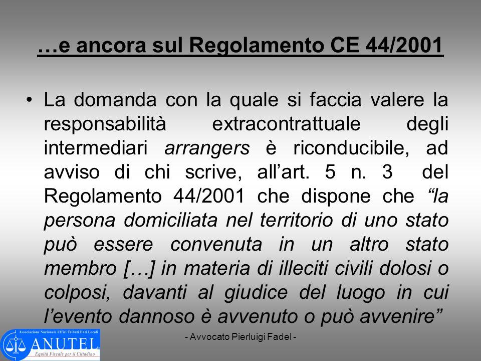 - Avvocato Pierluigi Fadel - …e ancora sul Regolamento CE 44/2001 La domanda con la quale si faccia valere la responsabilità extracontrattuale degli i
