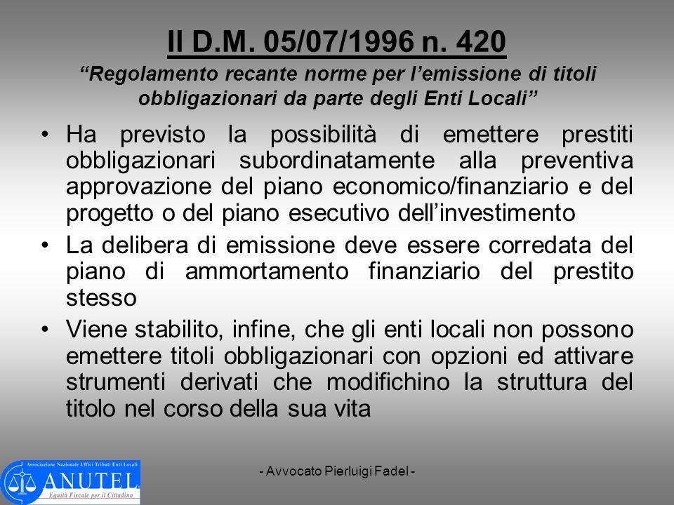 - Avvocato Pierluigi Fadel - Il D.M. 05/07/1996 n. 420 Regolamento recante norme per lemissione di titoli obbligazionari da parte degli Enti Locali Ha