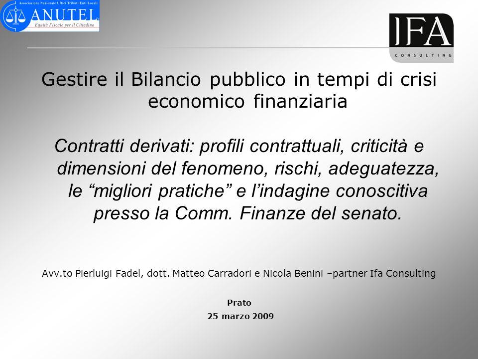 Gestire il Bilancio pubblico in tempi di crisi economico finanziaria Contratti derivati: profili contrattuali, criticità e dimensioni del fenomeno, ri