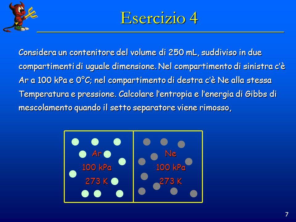 7 Esercizio 4 Considera un contenitore del volume di 250 mL, suddiviso in due compartimenti di uguale dimensione.
