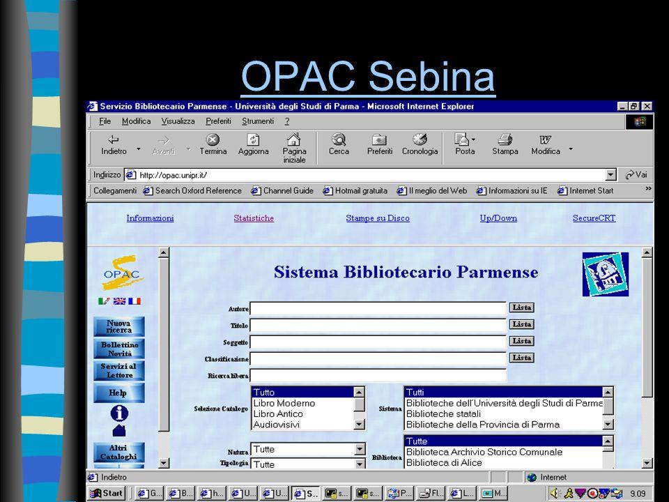 Campi della maschera di interrogazione dell OPAC SebinaOPAC Sebina n Autore n Titolo n Soggetto n Classificazione n Ricerca libera