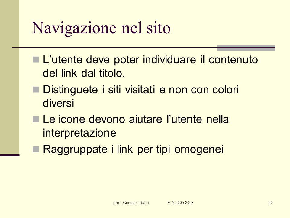 prof. Giovanni Raho A.A.2005-200620 Navigazione nel sito Lutente deve poter individuare il contenuto del link dal titolo. Distinguete i siti visitati