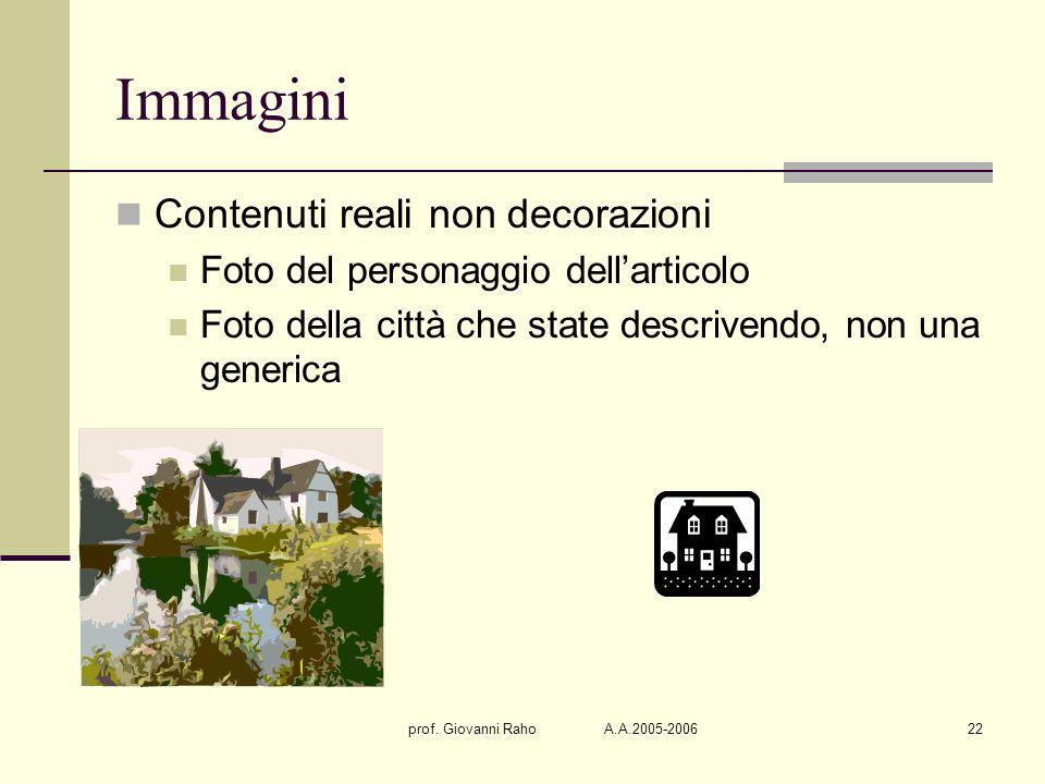 prof. Giovanni Raho A.A.2005-200622 Immagini Contenuti reali non decorazioni Foto del personaggio dellarticolo Foto della città che state descrivendo,
