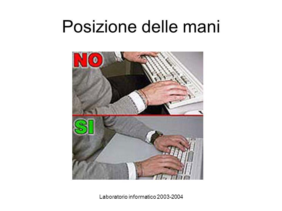 Laboratorio informatico 2003-2004 Posizione delle mani