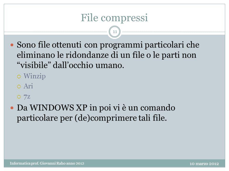 File compressi Sono file ottenuti con programmi particolari che eliminano le ridondanze di un file o le parti non visibile dallocchio umano.