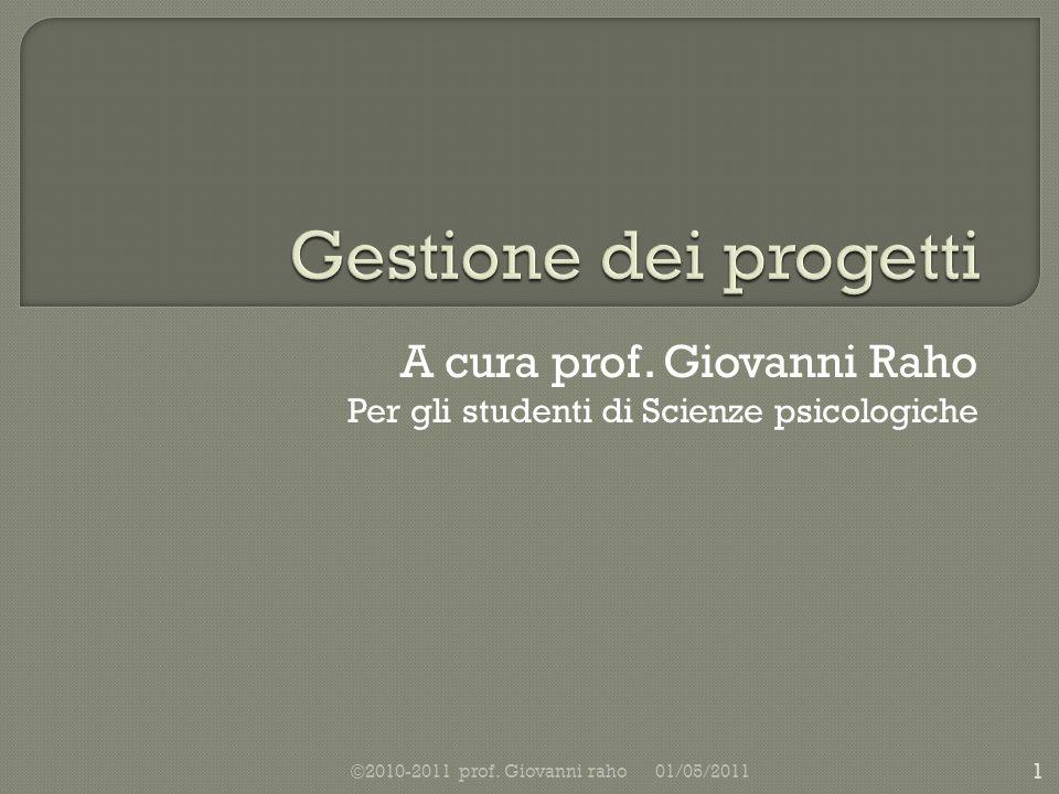 A cura prof. Giovanni Raho Per gli studenti di Scienze psicologiche 01/05/2011 1 ©2010-2011 prof.
