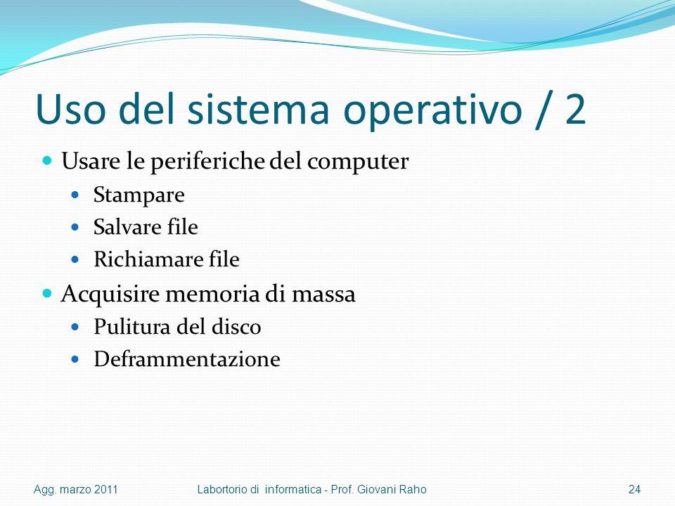 Uso del sistema operativo / 2 Usare le periferiche del computer Stampare Salvare file Richiamare file Acquisire memoria di massa Pulitura del disco Deframmentazione Agg.
