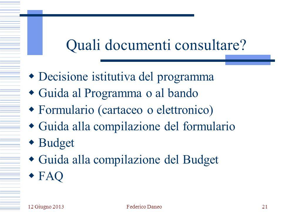 12 Giugno 2013 Federico Daneo21 Quali documenti consultare.