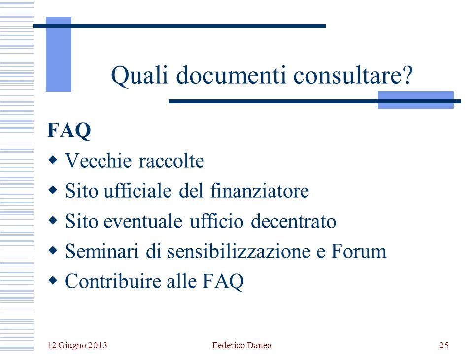 12 Giugno 2013 Federico Daneo25 Quali documenti consultare.