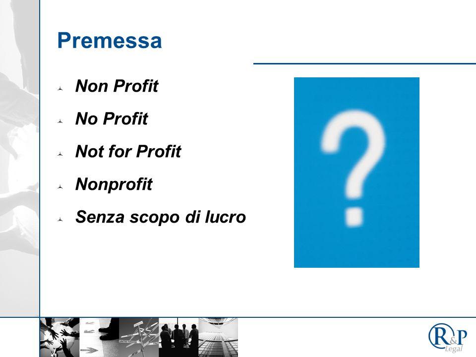 Premessa Non Profit No Profit Not for Profit Nonprofit Senza scopo di lucro