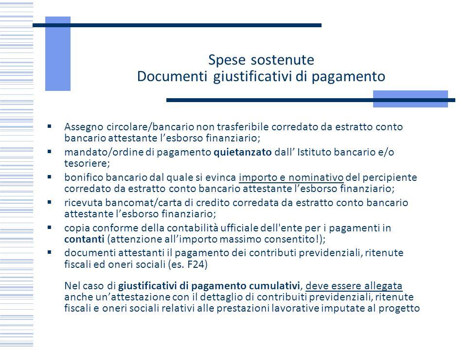 Spese sostenute Documenti giustificativi di pagamento Assegno circolare/bancario non trasferibile corredato da estratto conto bancario attestante lesb