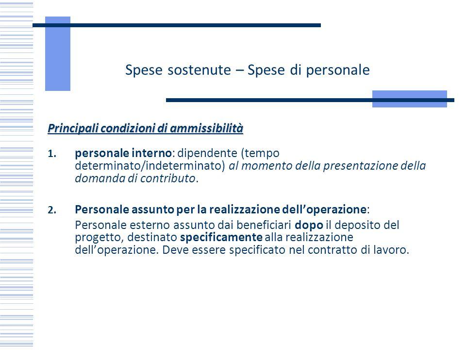Spese sostenute – Spese di personale Principali condizioni di ammissibilità 1. personale interno: dipendente (tempo determinato/indeterminato) al mome