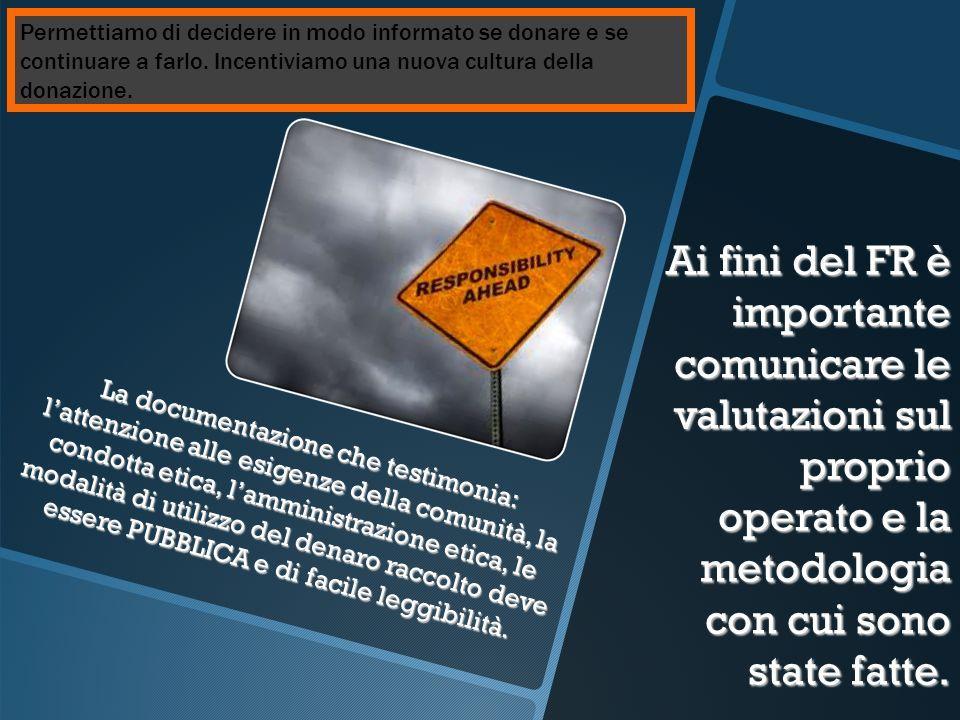 Ai fini del FR è importante comunicare le valutazioni sul proprio operato e la metodologia con cui sono state fatte. La documentazione che testimonia:
