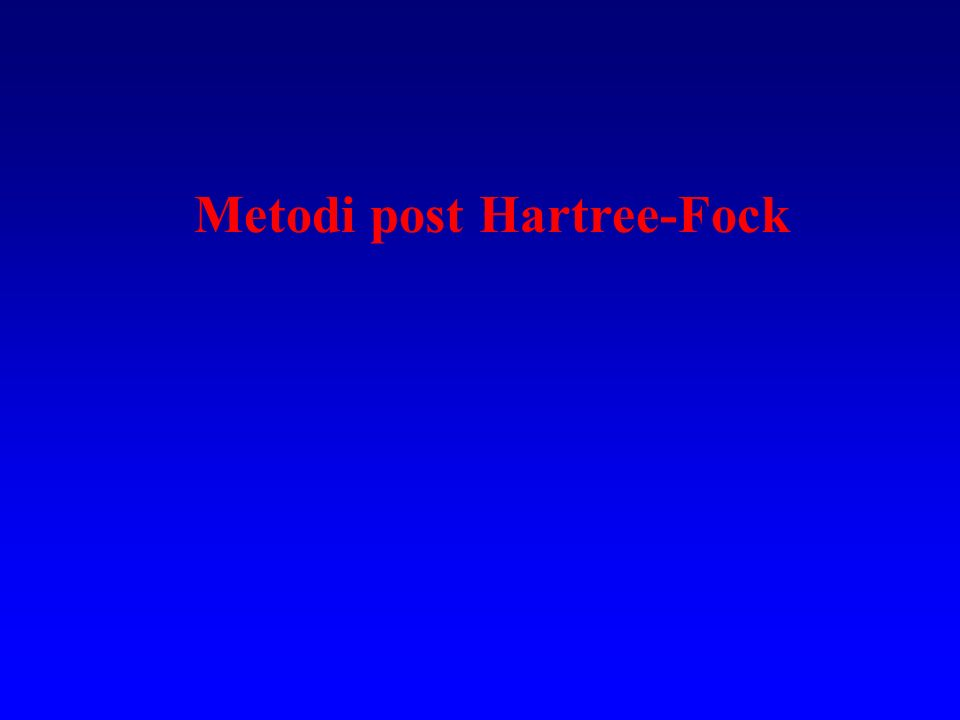 Metodi post Hartree-Fock