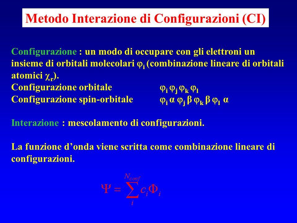 Configurazione : un modo di occupare con gli elettroni un insieme di orbitali molecolari i (combinazione lineare di orbitali atomici r ). Configurazio