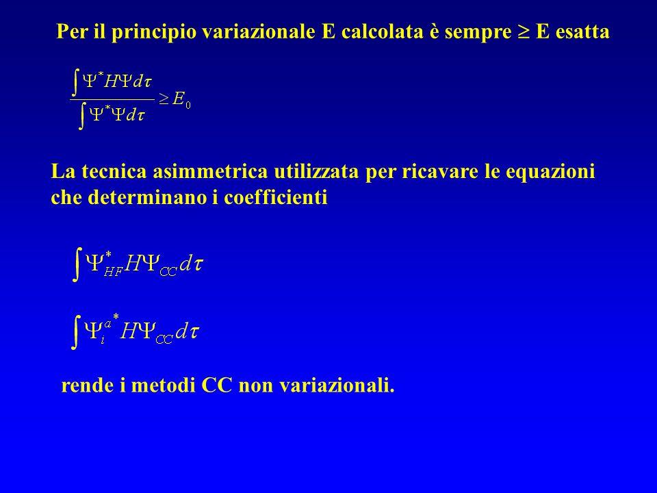 La tecnica asimmetrica utilizzata per ricavare le equazioni che determinano i coefficienti Per il principio variazionale E calcolata è sempre E esatta