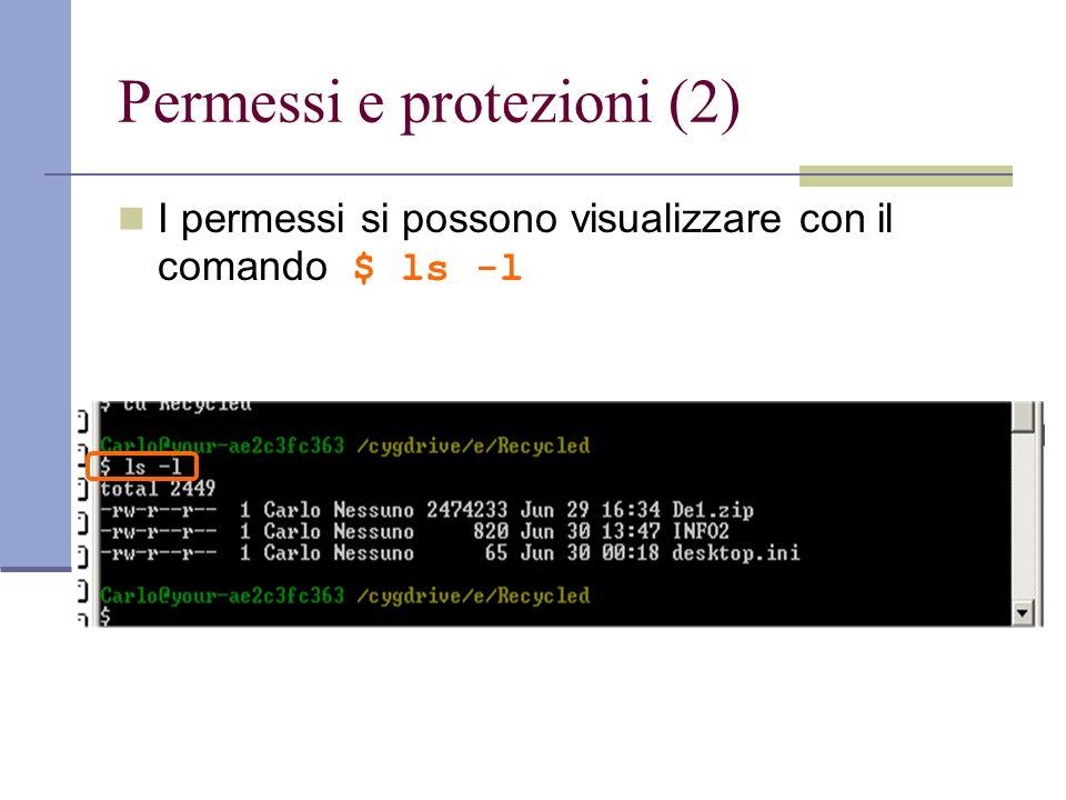 Permessi e protezioni (2) I permessi si possono visualizzare con il comando $ ls -l