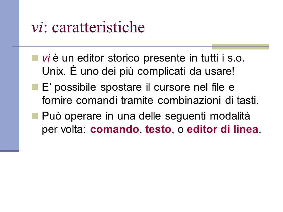 vi: caratteristiche vi è un editor storico presente in tutti i s.o.
