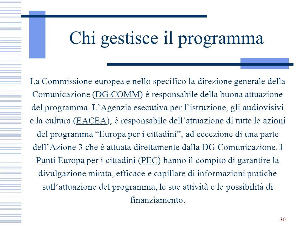 Chi gestisce il programma La Commissione europea e nello specifico la direzione generale della Comunicazione (DG COMM) è responsabile della buona attu