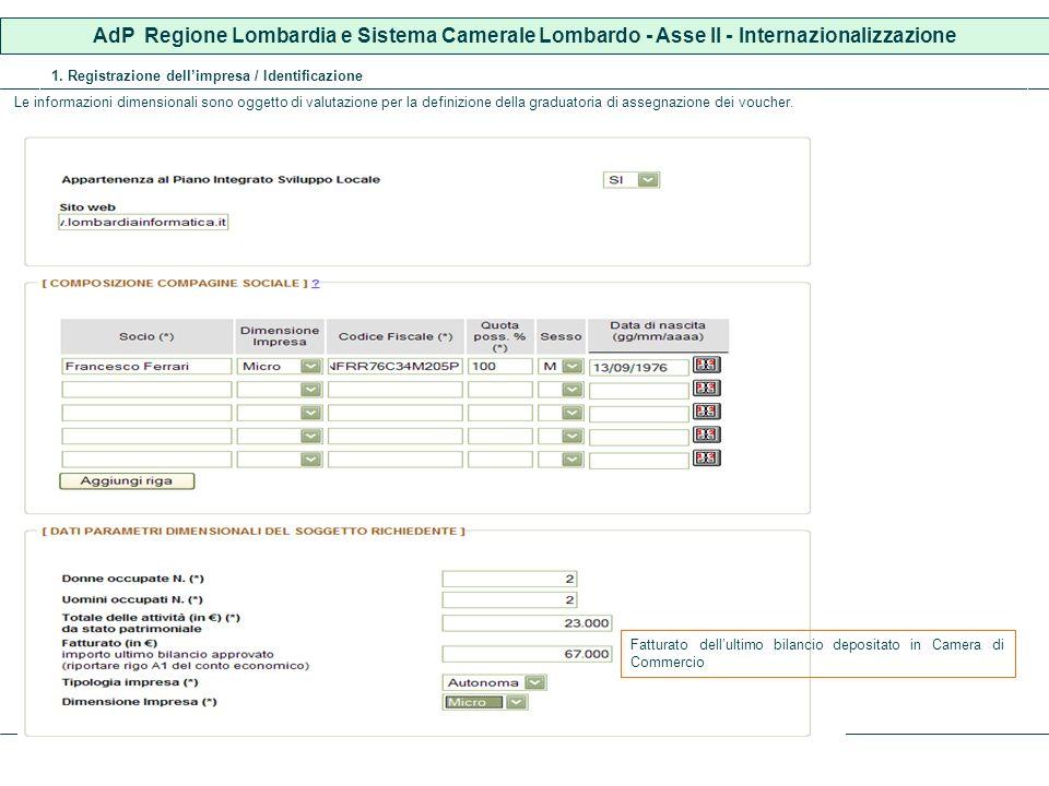 AdP Regione Lombardia e Sistema Camerale Lombardo - Asse II - Internazionalizzazione 1. Registrazione dellimpresa / Identificazione Le informazioni di