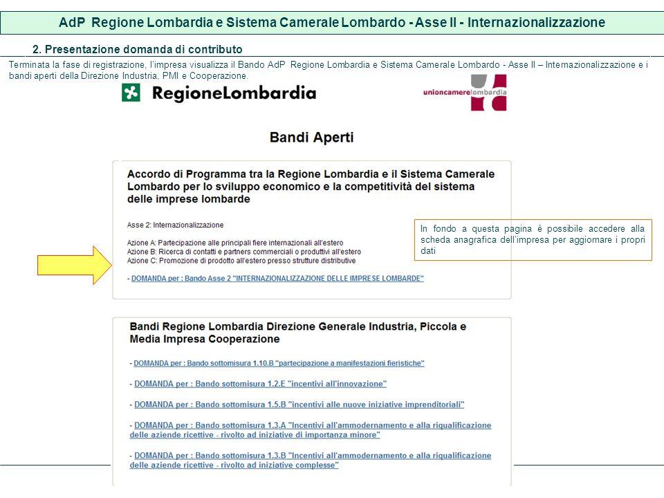 AdP Regione Lombardia e Sistema Camerale Lombardo - Asse II - Internazionalizzazione 2. Presentazione domanda di contributo Terminata la fase di regis