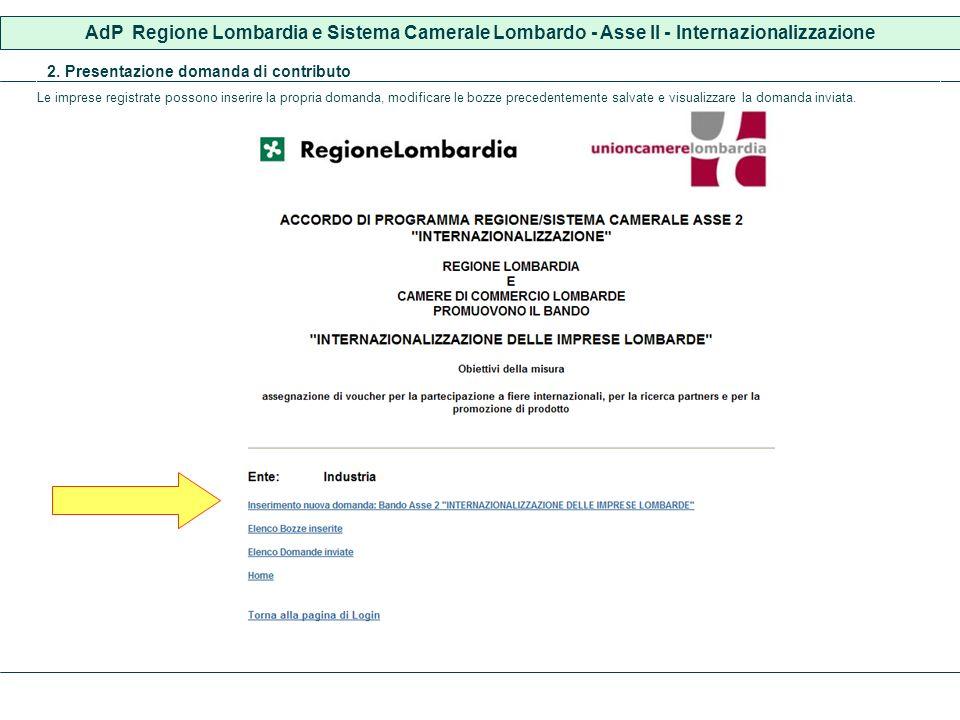 AdP Regione Lombardia e Sistema Camerale Lombardo - Asse II - Internazionalizzazione 2. Presentazione domanda di contributo Le imprese registrate poss