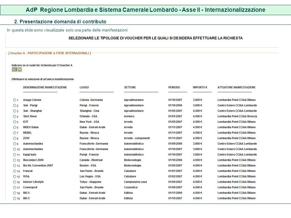 AdP Regione Lombardia e Sistema Camerale Lombardo - Asse II - Internazionalizzazione In questa slide sono visualizzate solo una parte delle manifestazioni.