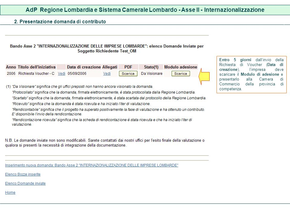 AdP Regione Lombardia e Sistema Camerale Lombardo - Asse II - Internazionalizzazione 2. Presentazione domanda di contributo Entro 5 giorni dallinvio d