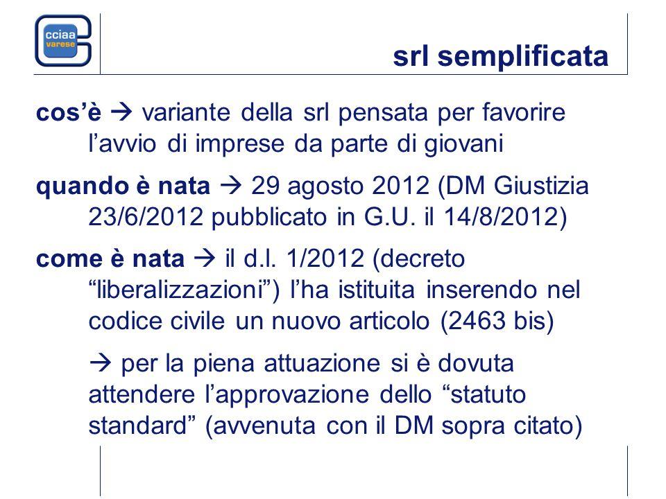 srl semplificata cosè variante della srl pensata per favorire lavvio di imprese da parte di giovani quando è nata 29 agosto 2012 (DM Giustizia 23/6/2012 pubblicato in G.U.