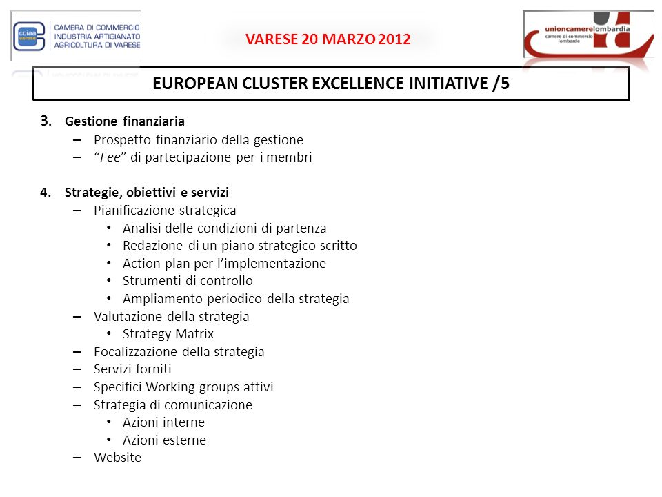 VARESE 20 MARZO 2012 EUROPEAN CLUSTER EXCELLENCE INITIATIVE /5 3.