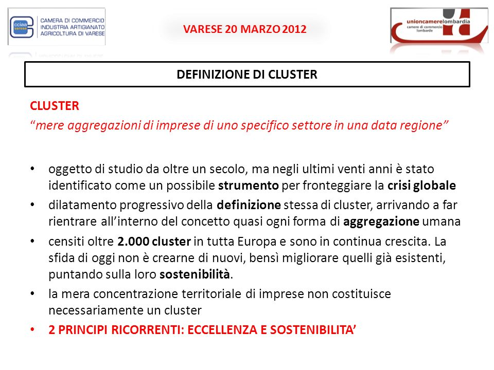 VARESE 20 MARZO 2012 BANDI EUROPEI/EUROPEAN CREATIVE DISTRICT - 2 BUDGET:1.000.000 – Maximum EU co-financing rate of eligible costs: management up to 95%; innovation activities up to 50%.