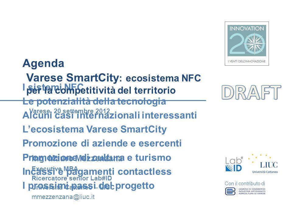 I sistemi NFC Le potenzialità della tecnologia Alcuni casi internazionali interessanti Lecosistema Varese SmartCity Promozione di aziende e esercenti