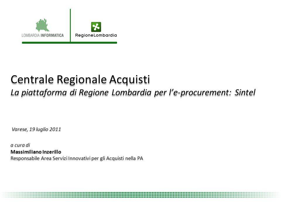 Centrale Regionale Acquisti La piattaforma di Regione Lombardia per le-procurement: Sintel