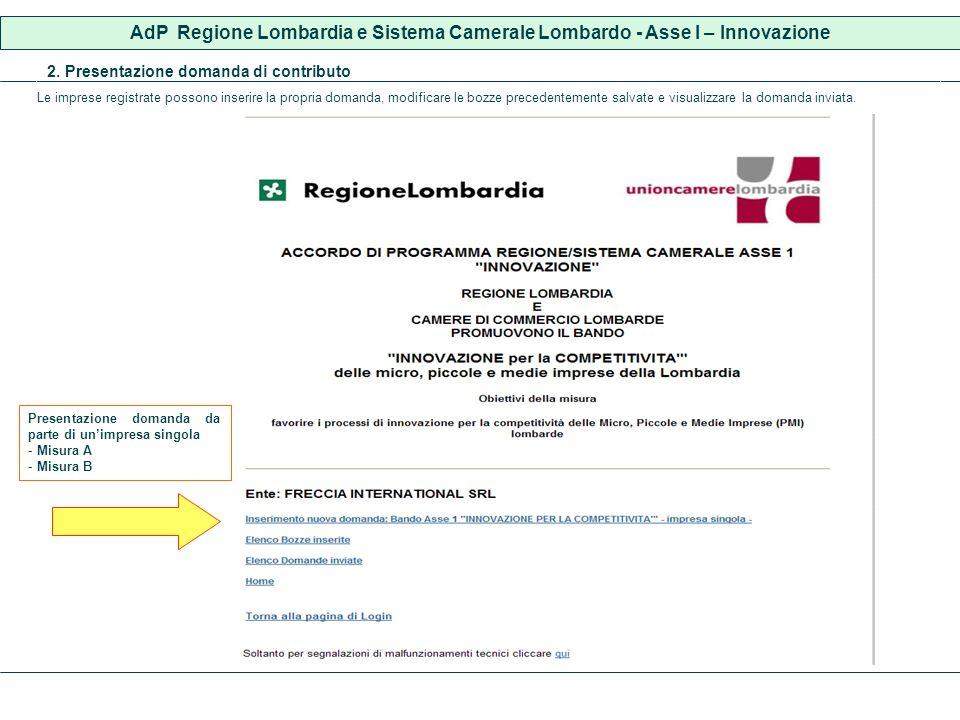 2. Presentazione domanda di contributo Le imprese registrate possono inserire la propria domanda, modificare le bozze precedentemente salvate e visual