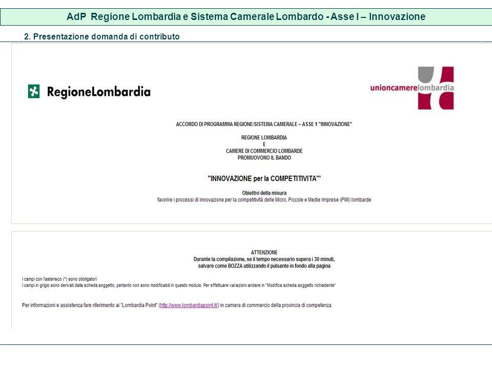 2. Presentazione domanda di contributo AdP Regione Lombardia e Sistema Camerale Lombardo - Asse I – Innovazione