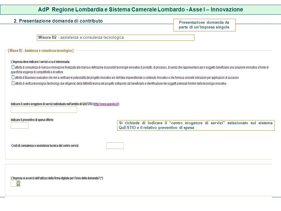2. Presentazione domanda di contributo AdP Regione Lombardia e Sistema Camerale Lombardo - Asse I – Innovazione Misura B2 - assistenza e consulenza te