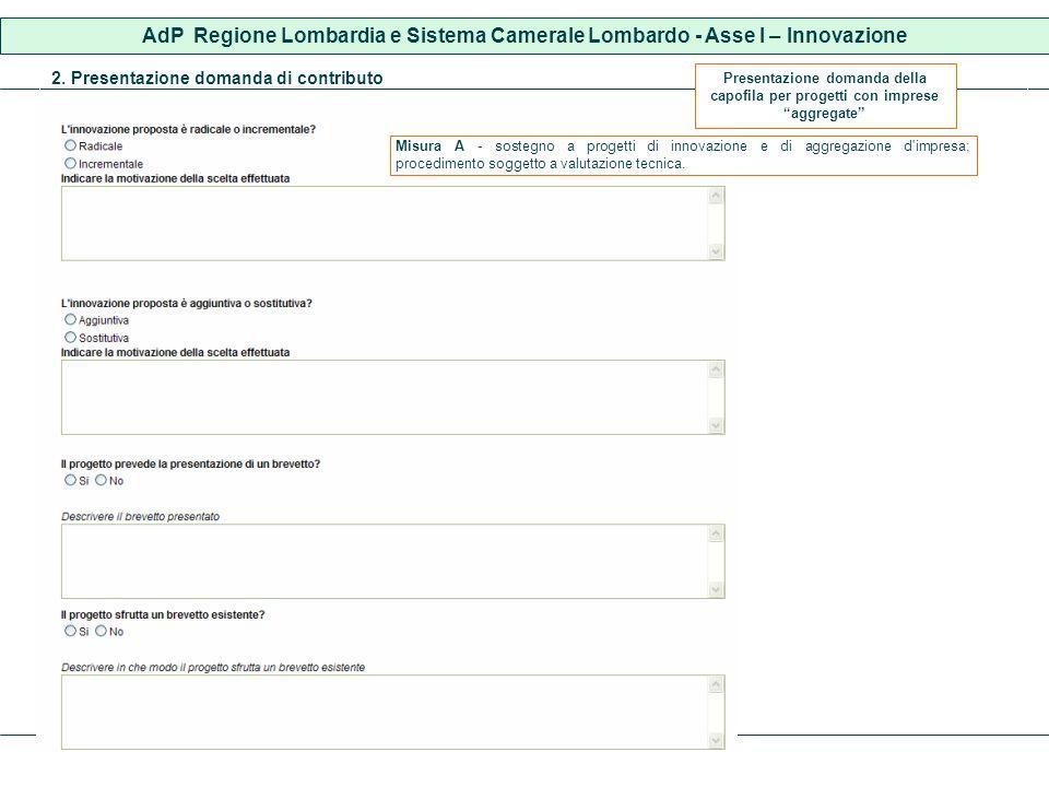 2. Presentazione domanda di contributo AdP Regione Lombardia e Sistema Camerale Lombardo - Asse I – Innovazione Misura A - sostegno a progetti di inno