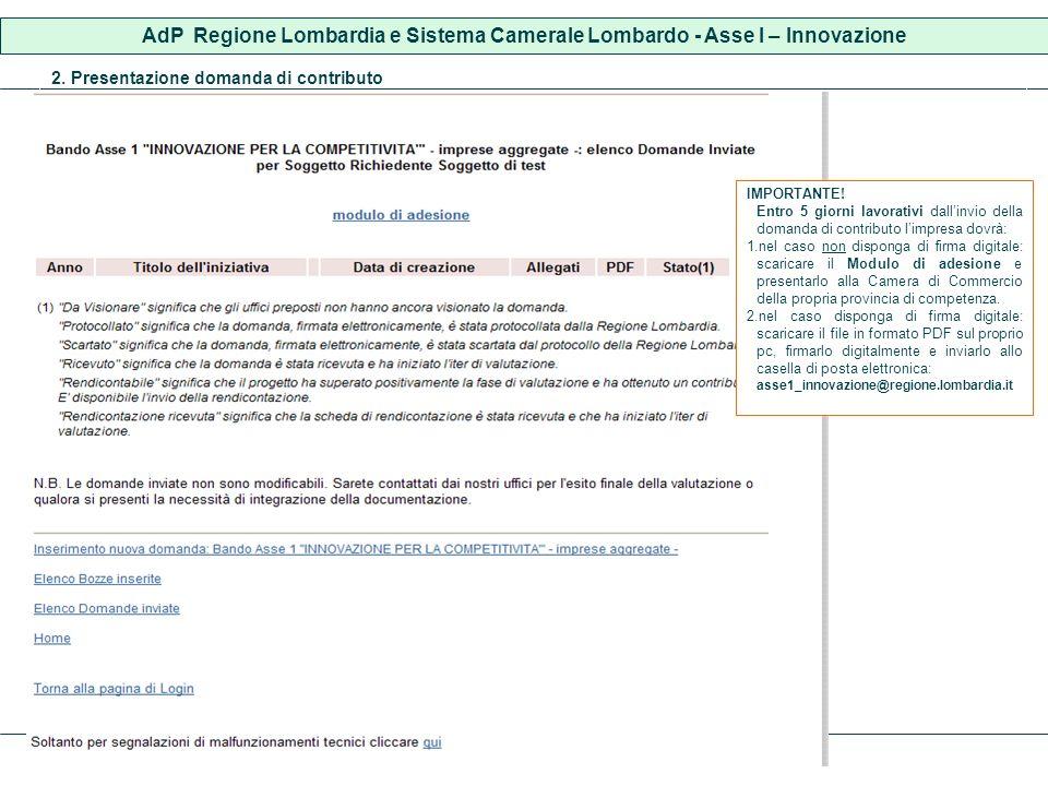 2. Presentazione domanda di contributo AdP Regione Lombardia e Sistema Camerale Lombardo - Asse I – Innovazione IMPORTANTE! Entro 5 giorni lavorativi