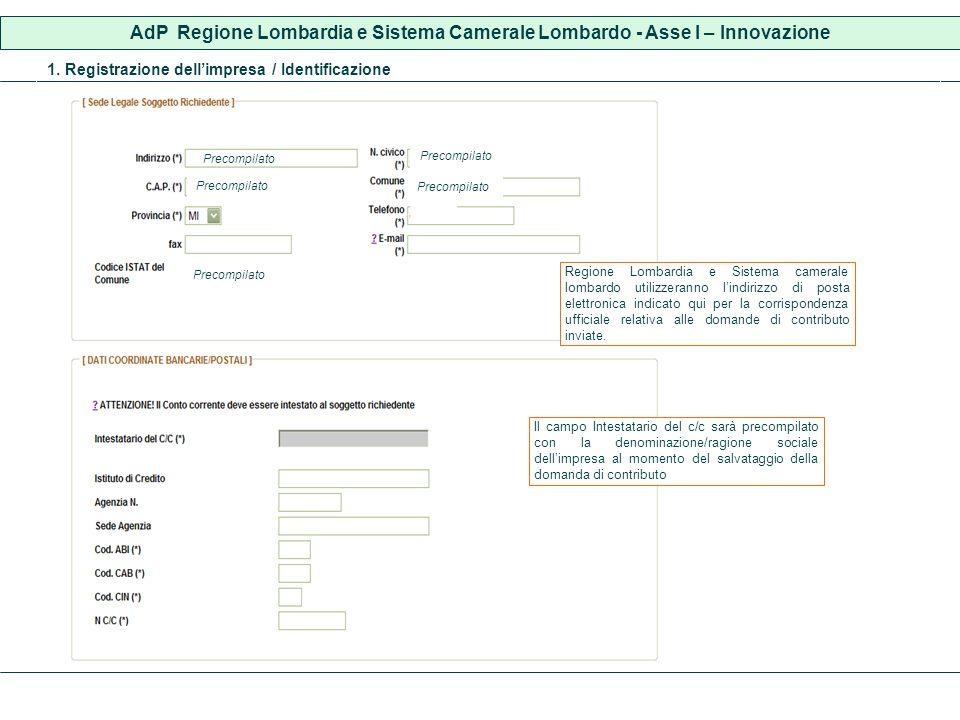 1. Registrazione dellimpresa / Identificazione Precompilato Il campo Intestatario del c/c sarà precompilato con la denominazione/ragione sociale delli