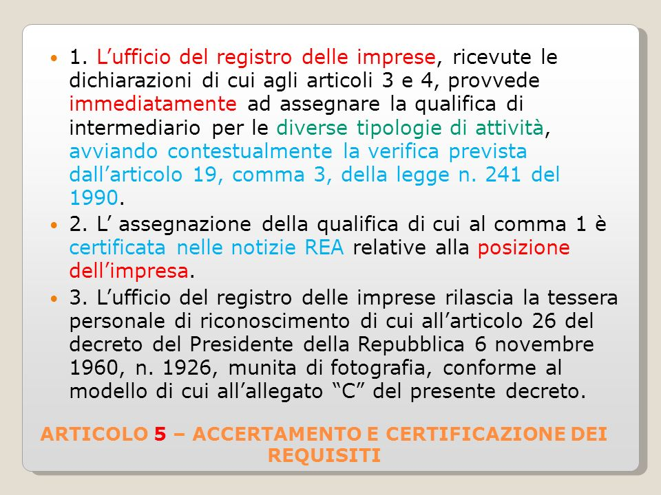 ARTICOLO 5 – ACCERTAMENTO E CERTIFICAZIONE DEI REQUISITI 1.