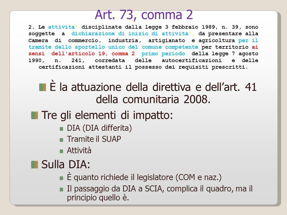 Art.73, comma 2 È la attuazione della direttiva e dellart.