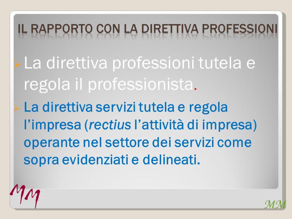 La direttiva professioni tutela e regola il professionista.