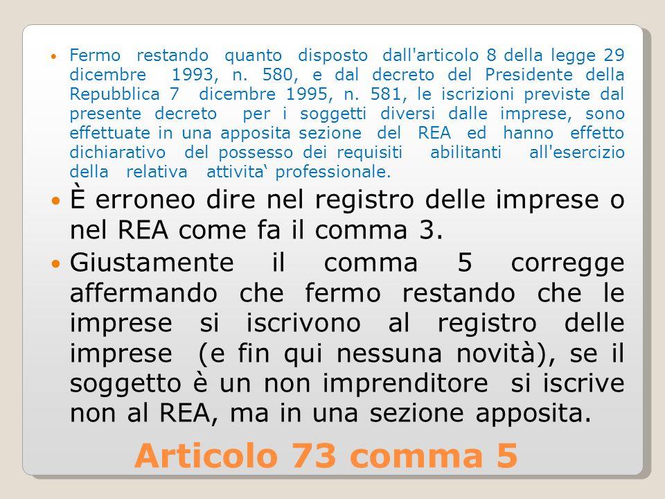 Articolo 73 comma 5 Fermo restando quanto disposto dall articolo 8 della legge 29 dicembre 1993, n.