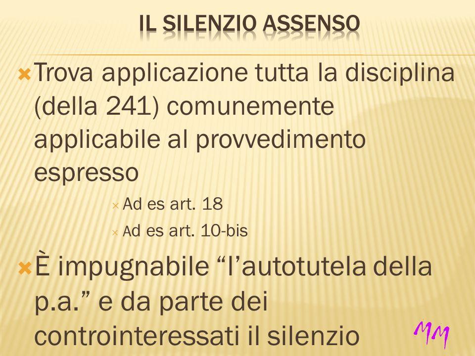 Trova applicazione tutta la disciplina (della 241) comunemente applicabile al provvedimento espresso Ad es art.