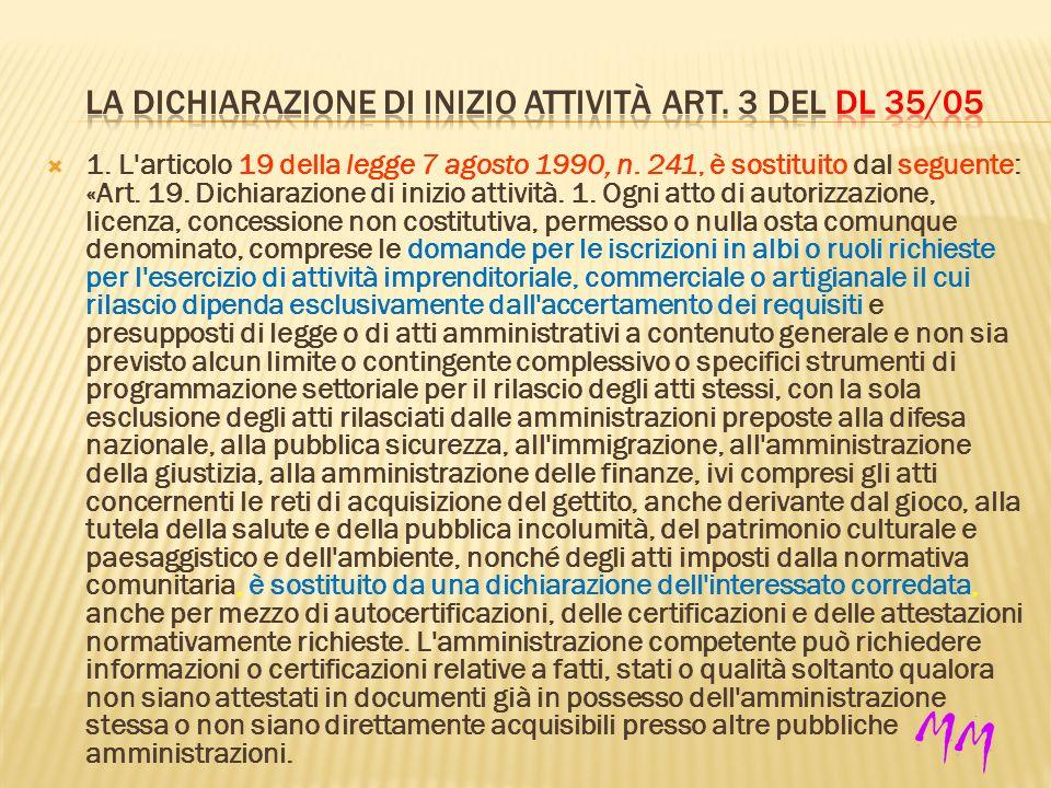 1. L articolo 19 della legge 7 agosto 1990, n. 241, è sostituito dal seguente: «Art.