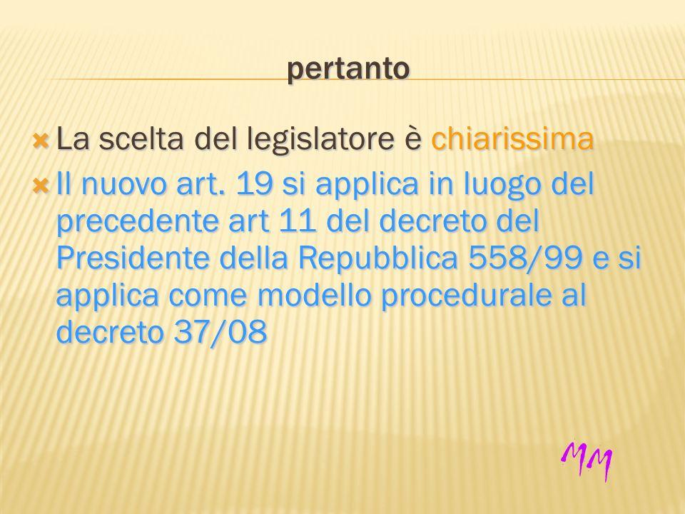 pertanto La scelta del legislatore è chiarissima La scelta del legislatore è chiarissima Il nuovo art.